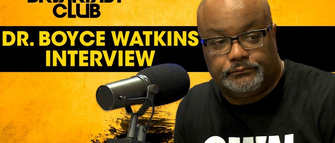 Dr. Boyce Watkins Talks The Importance of Black Ownership.